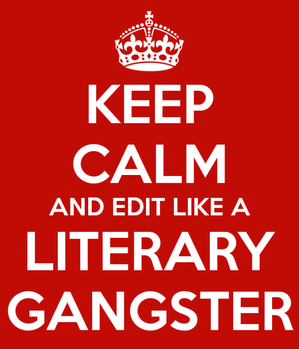 keep-calm-and-edit-like-a-literary-gangster